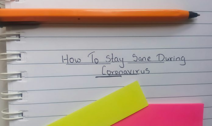 Ways To Keep Sane During The COVID 19 Restrictions